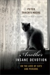 Another Insane Devotion: On The Love of Cats and Persons