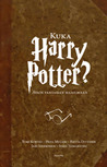 Kuka Harry Potter? : avain fantasian maailmaan