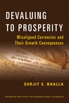 Devaluing to Prosperity: Misaligned Currencies and Their Growth Consequences
