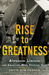 Rise to Greatness: Abraham ...