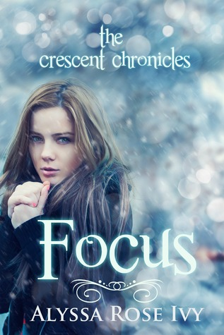 Focus by Alyssa Rose Ivy