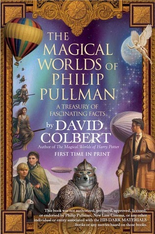 The Magical Worlds of Philip Pullman by David Colbert