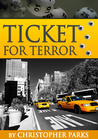 Ticket for Terror by Christopher  Parks