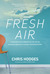 Fresh Air: What Happens When You Discover the Powerful Secrets of a God-Breathed Life