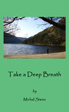 Take a Deep Breath - 21 Top Tips for Relaxed, Rewarding and H... by Michal Siwiec