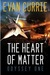 The Heart of Matter by Evan C. Currie