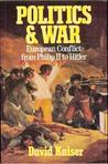 Politics & War: European Conflict from Philip II to Hitler