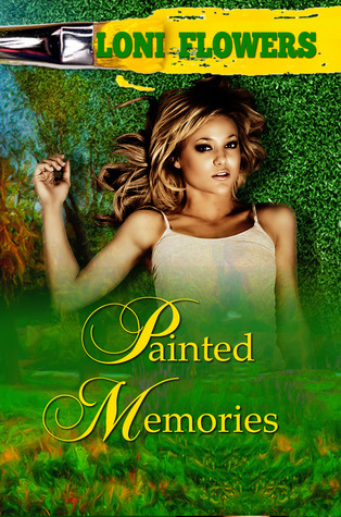 Painted Memories by Loni Flowers
