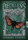 Reckless: Lebendige Schatten (Reckless, #2)