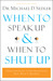 When to Speak Up and When to Shut Up: Godly Principles for Conversations You Won't Regret
