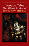 Voodoo Tales: The Ghost Stories of Henry S. Whitehead. by Henry S. Whitehead
