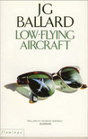 Low Flying Aircraft And Other Stories by J.G. Ballard