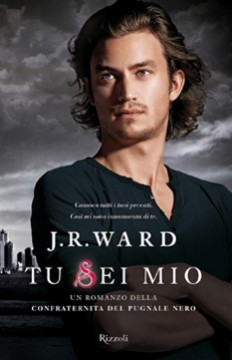 Tu sei mio by J.R. Ward