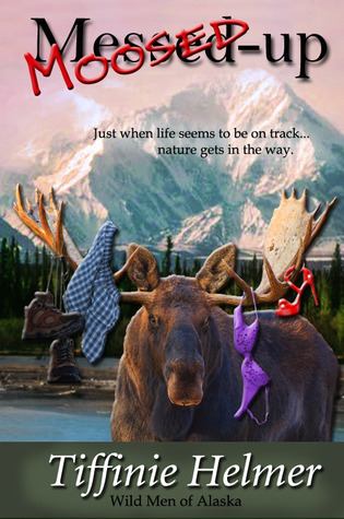 Moosed Up  (Wild Men of Alaska, #2)