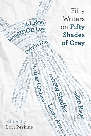 Fifty Writers on Fifty Shades of Grey by Lori Perkins