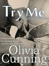 Try Me by Olivia Cunning