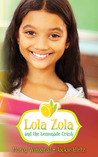 Lola Zola and the Lemonade Crush by Marcy Winograd