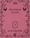 Matchbook Stories (Issue #1)