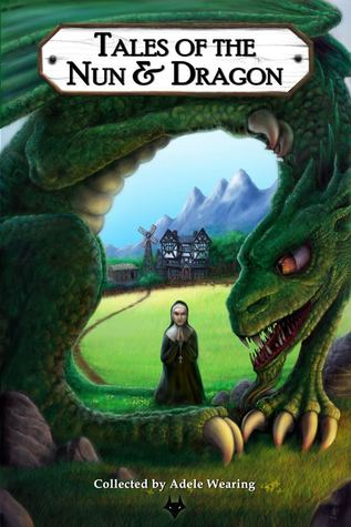 Tales of the Nun and Dragon by Sarah Cawkwell