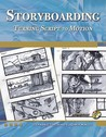 Storyboarding: Turning Script to Motion [With CDROM]