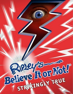 Ripley's Believe It or Not! Strikingly True by Geoff Tibballs