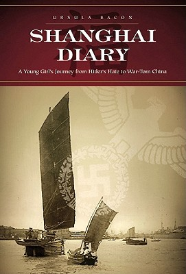 Shanghai Diary: A Young Girl's Journey from Hitler's Hate to War-Torn China