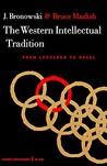 The Western Intellectual Tradition: From Leonardo to Hegel