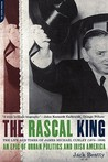 The Rascal King: The Life And Times Of James Michael Curley (1874-1958)