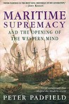 Maritime Supremacy and the Opening of the Western Mind: Naval Campaigns That Shaped the Modern World