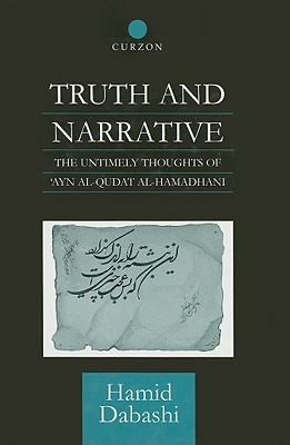Truth and Narrative: The Untimely Thoughts of Ayn Al-Qudat Al-Hamadhani