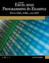 Microsoft Excel 2010 Programming by Example with VBA, XML, and ASP (Computer Science)