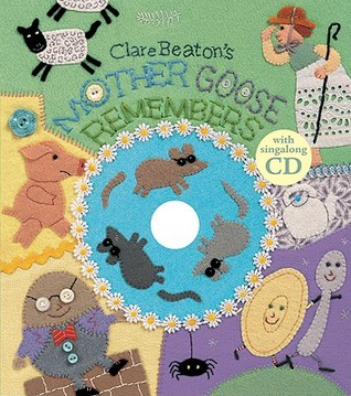 Mother Goose Remembers [With CD] by Clare Beaton
