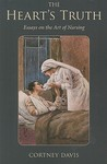 The Heart's Truth: Essays on the Art of Nursing