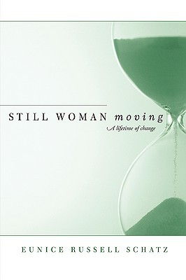 Still Woman Moving by Eunice Russell Schatz