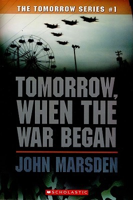 Tomorrow, When the War Began (The Tomorrow Series, #1)