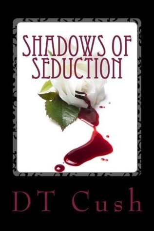 Shadows of Seduction by D.T. Cush
