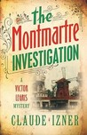 The Montmartre Investigation (Victor Legris, #3)