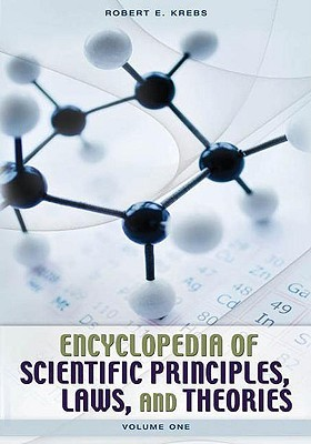 Encyclopedia of Scientific Principles, Laws, and Theories [2 ... by Robert E. Krebs