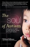 The Soul of Autism: Looking Beyond Labels to Unveil Spiritual Secrets of the Heart Savants