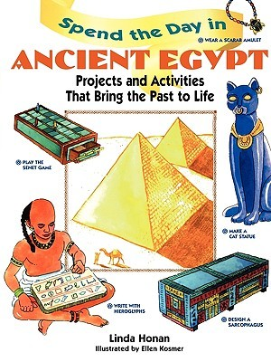 Spend the Day in Ancient Egypt by Linda Honan