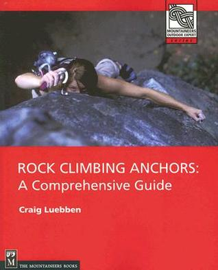 Rock Climbing Anchors by Craig Luebben