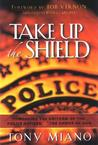 Take Up the Shield by Tony Miano