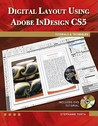 Digital Layout Using Adobe Indesign Cs6: Tutorials & Techniques