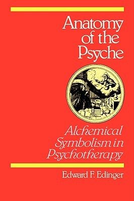 Anatomy of the Psyche by Edward F. Edinger