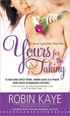 Yours for the Taking by Robin Kaye