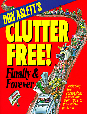 Don Aslett's Clutter-free! Finally and Forever