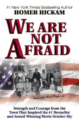 We Are Not Afraid by Homer Hickam