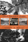 Three Ancient Colonies: Caribbean Themes and Variations