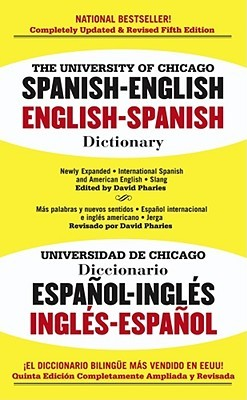 The University of Chicago Spanish-English Dictionary by David A. Pharies