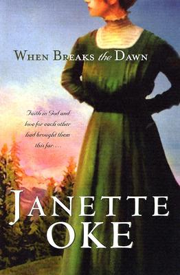 When Breaks the Dawn by Janette Oke